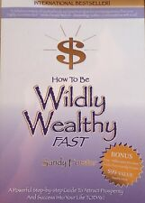How to be Wildly Wealthy Fast! A Powerful Step-by-Step Guide to Attract....