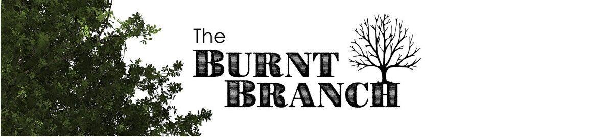 The Burnt Branch