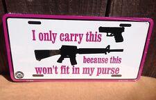 Only Carry Fit My Purse 2nd Amendment Guns Novelty License Plate Bar Wall Decor