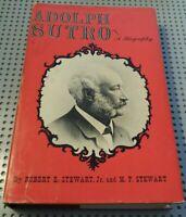 Adolph Sutro a Biography Robert E. Stewart 1962 Hardcover