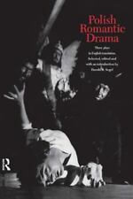 Polish Romantic Drama : Three Plays in English Translation (1997, Paperback)