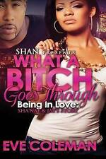 NEW What A Bitch Goes Through Being in Love by Eve Coleman