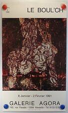 LE BOUL'CH expose Galerie Agora à Marseille AFFICHE ORIGINALE/13PB