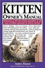 THE KITTEN OWNER'S MANUAL: Solutions to All Your Kitten Quandries in an Easy-To-