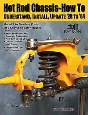 Hot Rod Chassis : How to Understand, Install and Update '28-'64 by Brent...