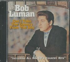 BOB LUMAN - CD - Can't Take The Country From The Boy - BRAND NEW