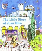 Durán I Riu, Fina, The little story of Joan Miró, Very Good, Paperback