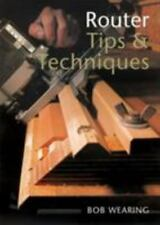 Router Tips & Techniques by Wearing, Bob