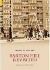 Barton Hill Revisited (Images of  England), Barton Hill History Group, New Book