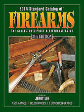 2014 Standard Catalog of Firearms: The Collector's Price & Reference