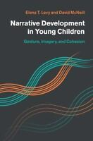 Narrative Development In Young Children: Gesture, Imagery, And Cohesion: By E...