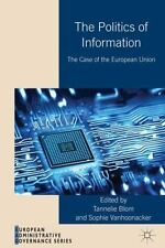 European Administrative Governance: The Politics of Information : The Case of...