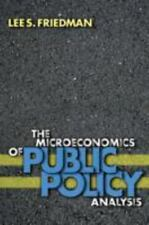 The Microeconomics of Public Policy Analysis by Friedman, Lee S.. 0691089345 Har