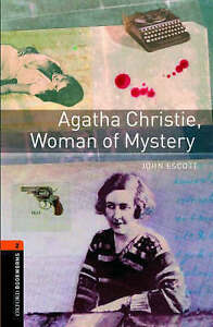 Oxford Bookworms Library: Level 2:: Agatha Christie, Woman of Mystery: 700 Headw