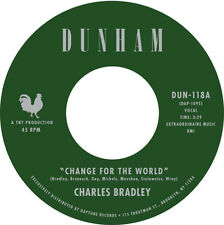 "Charles Bradley - Change For The World (7"" Vinyl, 45 RPM) Dunham, DAP1095, NEU!"