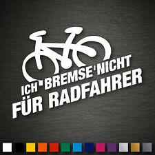 13153 Ich bremse nicht für Radfahrer Aufkleber 150x85mm Sticker Decal JDM DUB