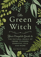 The Green Witch: Your Complete Guide to the Natural Magic of Herbs.. | E-Edition