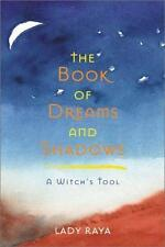 Excellent, Book of Dreams and Shadows: A Witch's Tool, Lady Raya, Book