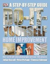 Do It Yourself Home Improvement : Step by Step Guide by John B. Teeple,...