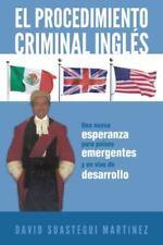El Procedimiento Criminal Ingles: Una Nueva Esperanza Para Paises Emergentes y E