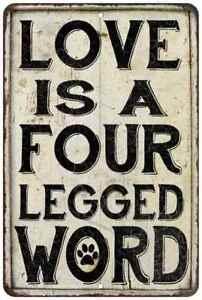 Love is a Four Legged… Farmhouse Style Metal Sign 108120020201
