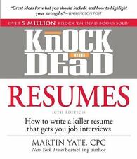 Knock 'em Dead Resumes: How to Write a Killer Resume That Gets You Job Interview