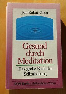 Gesund durch Meditation: Das große Buch der Selbstheilung