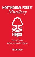 Nottingham Forest Miscellany: Forest Trivia, History, Facts & Stats,Pete Attaway