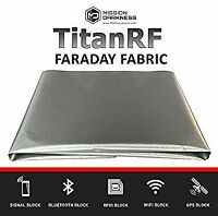 TitanRF Faraday Fabric. EMI Shielding, RFID Shielding, Cell Phone Block, WiFi