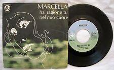 45 MARCELLA - HAI RAGIONE TU - NEL MIO CUORE - ANNO 1971 - CGD 125