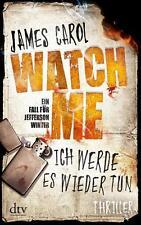Watch Me - Ich werde es wieder tun / Jefferson Winter Bd.2 von James Carol...