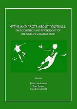 Myths and Facts about Football: The Economics and Psychology of the World s Grea