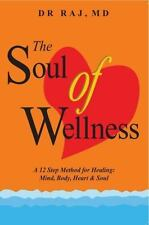 The Soul of Wellness: 12 Holistic Principles for Achieving a Healthy Body, Mind,