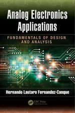 Analog Electronics Applications: Fundamentals of Design and Analysis, Lautaro Fe