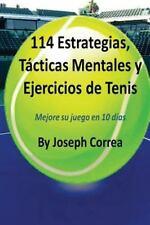 114 Estrategias, Tacticas Mentales y Ejercicios de Tenis : Mejore Su Juego en...
