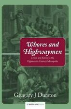 Whores and Highwaymen : Crime and Justice in the Eighteenth-Century...