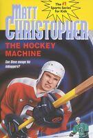 The Hockey Machine (Matt Christopher Sports Classics) by Matt Christopher