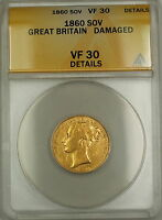 1860 Great Britain Sovereign Gold Coin ANACS VF-30 Details Damaged
