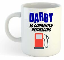 Darby Is Currently Refuelling Mug - Funny, Gift, Name, Personalised