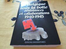 La Belgique sous la botte: résistances et collaborations 1940 - 1945 Willequet