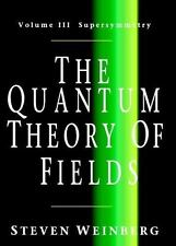 The Quantum Theory Of Fields, Volume 3: Supersymmetry: By Steven Weinberg