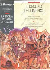 LA STORIA D'ITALIA A FUMETTI N° 6 ENZO BIAGI - IL Declino dell'Impero