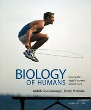 Biology of Humans : Concepts, Applications, and Issues by Judith Goodenough and