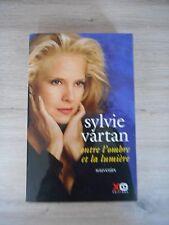 Livre de souvenirs ENTRE L'OMBRE ET LA LUMIERE - Sylvie VARTAN