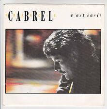 FRANCIS CABREL Vinyl 45T C'EST ECRIT -J'AI PEUR DE L'AVION -CBS 655023 F Reduit