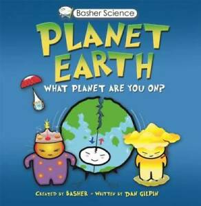 Basher Science: Planet Earth: What planet are you on? - Paperback - VERY GOOD