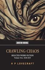 Crawling Chaos Vol. 2 : Selected Weird Fiction 1928-1935