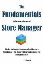 The Fundamentals to Become a Successful Store Manager by J. Thomas (2016,...