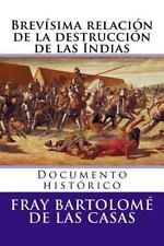 Brevisima Relacion de la Destruccion de Las Indias : Documento Historico by...