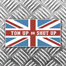 TON UP OR SHUT UP motorbike sticker 90mm x 45mm